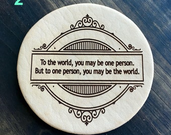 To The World You Maybe One Person - Inspirational Quotes Leather Coasters