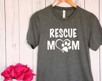 Rescue Mom T-shirt Pet Lover Dog Lover Shirt