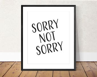 Sorry Not Sorry Fun Saying Hashtag Quote Printable for a Teen Printable for a Preteen Gift for a Graduate DIY Gift for a Teen Birthday