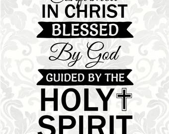 Confirmed in Christ Blessed by God Guided by the Holy Spirit (SVG, PDF, Digital File Vector Graphic)