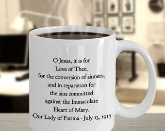 Fatima 100th Anniversary - Commemorative Mug- Prayer Given by The Blessed Mother on July 13, 1917 For Conversion & Reparation- Detail Below
