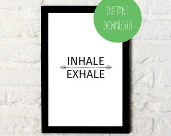 Inhale - Exhale Print / Typography Wall Art / Printable Poster / Yoga / Instant Download