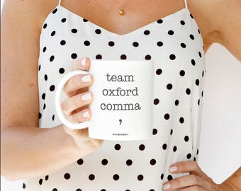 Team Oxford Comma Mug, Funny Grammar Mugs, Gift For Teacher, Gift for Her or Him, Sarcastic Mug, Coffee Mugs, Gift for Friend, Humorous Mug