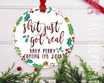 Custom Sh*t Just Got Real Ornament | Christmas Name Ornament  | Holiday Gift | Couples Gift | Newborn | Expecting | Pregnancy | Pregnant