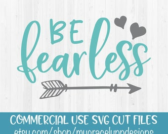 Be Fearless - SVG Cut File