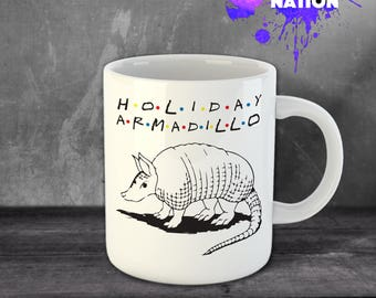 Holiday Armadillo Friends TV show Friends Show Holiday Armadillo Mug Friends TV Show Mug Ross Mug Christmas Friends Show Mug Hanukkah BF3011