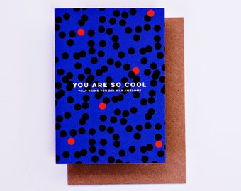 You Are So Cool Card, Illustration, Fashion Stationery, Fashion Card, Cool Card, Congratulations Card, Encouragement Card, Fashion Gift