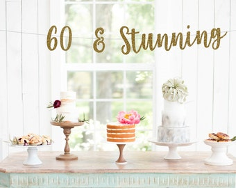 60 & Stunning Glitter Banner | 60th Birthday Banner | Hello 60 | Cheers To 60 Years | 60 Years Loved | 60 Years Blessed | Adult Birthday