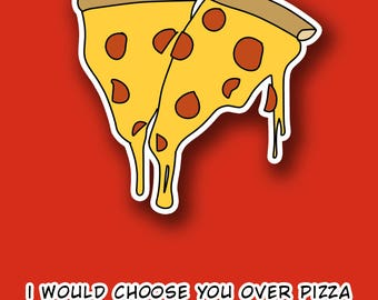 Funny valentine's day card, Clever quote, I love pizzas, pizza is my favourite food