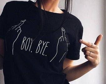 boy bye tshirt, feminist, feminism, tumblr shirt, grunge, instagram, hipster, sarcastic, tshirt with sayings, funny shirts, aesthetic