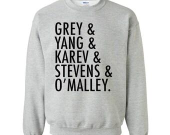 Greys Anatomy Sweatshirt. Grey's Anatomy. Greys Anatomy Shirt. Grey, Yang, Karev, Stevens, O' Malley. S - 3XL. More Colors Available.