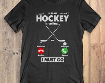 Hockey T-Shirt Gift: Hockey Is Calling I Must Go