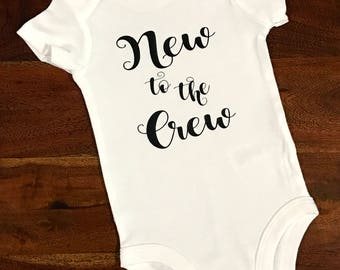 New to the Crew Newborn Coming Home Onesie