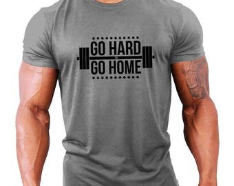 Go Hard or Go Home Mens Bodybuilding T-Shirt - Gym / Workout / Fitness