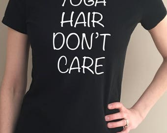 Yoga Hair Don't Care Crew Neck Tee Shirt Women's, S M L, Gift for Her, Workout. Black, White, and Gray. Funny Shirt.
