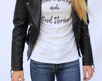 """Graphic Tee """"Bad Choices Make Good Stories""""/ Short sleeve fashion graphic tee for women/Funny Graphic Tee for Women/gift for her"""