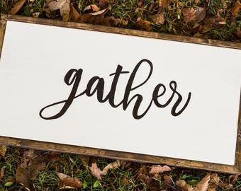 Gather Wood Sign - Farmhouse Decor - Mantle Decor - Anniversary Gift - Large Sign - Signs For Home - Rustic Decor