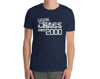 Causing Chaos since 2000 T-Shirt, 18 years old, 18th birthday, custom gift, unique gift, Christmas gift, birthday gift birthday shirt unisex