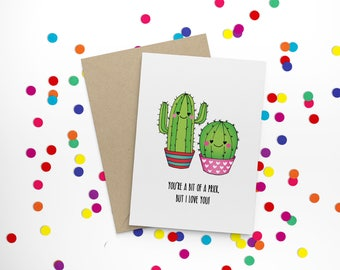 You're a bit of a prick, but I love you! - funny, hand illustrated, cactus, valentine, love, couple, partner, valentines card