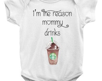 I'm The Reason Mommy Drinks STARBUCKS Onesie, I'm The Reason My Mommy Drinks Coffee, Baby Onesie, Bodysuit, Funny Baby Infant One Piece