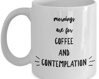 Stranger Things Mug - Coffee and Contemplation Mugs - Funny Inspirational Gifts - Yoga Meditation Mothers Day - White Ceramic Tea Cup 11oz