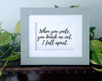 When you smile, you knock me out, I fall apart. | Hamilton: An American Musical Dear Theodosia lyrics quote digital download printable