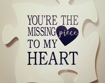 Your The Missing Piece Puzzle Piece Wall Hanging