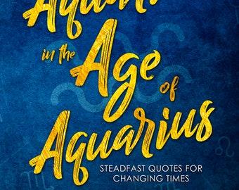 Quotes From an Aquarius in the Age of Aquarius
