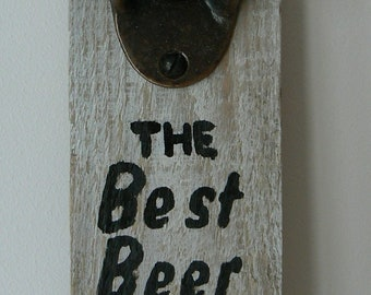 BOTTLE OPENER - The Best Beer...