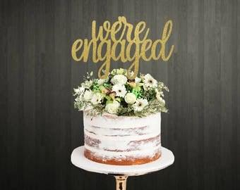 We're Engaged Cake Topper ~ Engaged Cake Topper ~ Engagement Party Decorations ~ Engagement Cake Topper ~ Cake Topper ~ Engaged Cake Toppers