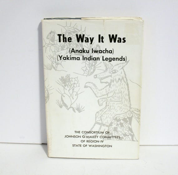 The Way It Was Anaku Iwacha Yakima Legends Book, Virginia Beavert, 1974 Limited 1st Edition, D/J, Yakima Tribe