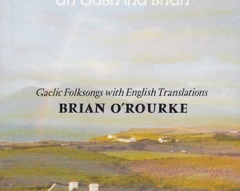 Pale Rainbow: Gaelic Folksongs with English Translations by Brian O'Rourke 1990