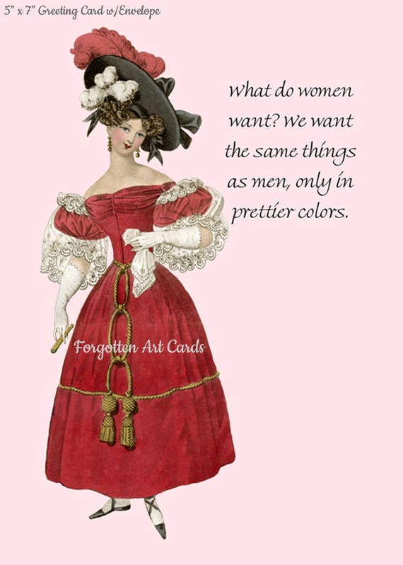 "What Do Women Want? We Want The Same Things As Men, Only In Prettier Colors, 5""x7"" Greeting Card with Envelope, Marie Antoinette Card"