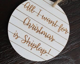 All I want for Christmas is Shiplap ornament Farmhouse Christmas Ornaments