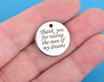 "Wedding Charms, Stainless Steel Quote Charms, Thank you for raising the man of my dreams, 20mm (3/4""), choose quantity, cls0096"