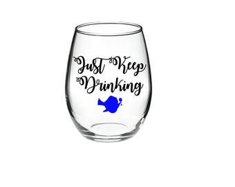 Funny  Wine Glass - Just Keep Drinking -  21 oz stemless wine glasses