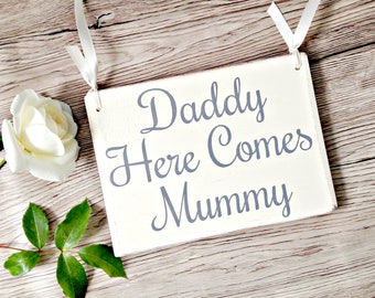 Daddy Here Comes Mummy handmade wooden sign, rustic signs, wooden signs, wedding signs, rustic wedding signs, shabby chic wedding, weddings