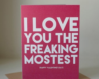 Valentines Day Card, I Love You the Freaking Mostest, Card for Girlfriend, Card for Boyfriend, Card for Wife, Card for Husband, Funny Card