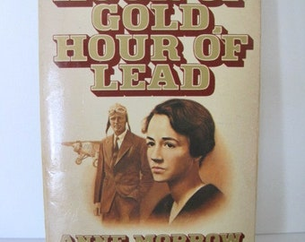 Hour of Gold, Hour of Lead by Anne Morrow Lindbergh -- Softcover 1st Ed., 1974