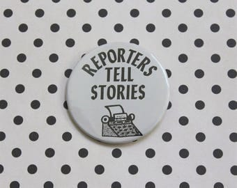 "Vintage Pinback Button - ""REPORTERS TELL STORIES"" 1980s Badge A Minit Pin"