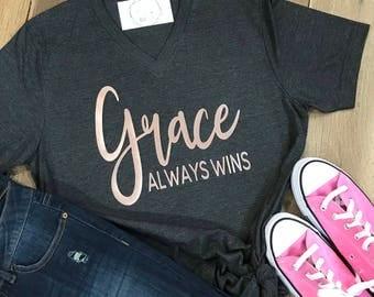 Grace Always Wins VNeck Short Sleeve Shirt - V NeckShort Sleeve Graphic Tee - Grace Always Wins Graphic Unisex Shirt - Inspirational Tshirt