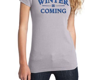Game of Thrones Shirt, Winter Is Coming Shirt, District Threads Shirt, Direct to Garment, Women's Silver Shirt