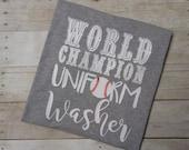World Champion Uniform Washer Shirt- Baseball T-Shirt - Baseball Mom Shirt - Boy Mom Shirt- Game Day Shirt