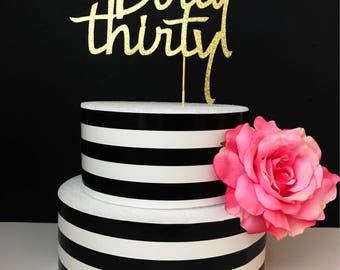 30th birthday Cake Topper, dirty thirty, dirty 30 cake topper, gold glitter 30th birthday cake topper