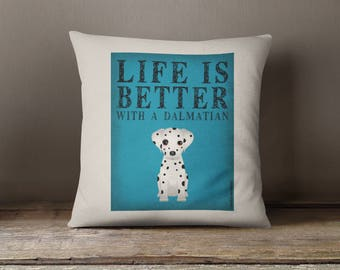 "Dalmatian Decorative Pillow - Life is Better with a Dalmatian Decorative Toss Pillow - 18"" x 18"" Square Pillow Cover - Item LBDA"