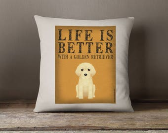 "Golden Retriever Decorative Pillow - Life is Better with a Golden Retriever Decorative Pillow - 18"" x 18"" Square Pillow Cover - Item LBGR"