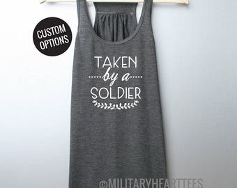 Taken by a Soldier tank top, custom military shirt, I love my soldier shirt, military wife shirt, military girlfriend shirt, military gift