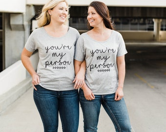 Best Friends Shirts, BFF Shirt, You're My Person, Best Friend Gift, Friend Shirts, Best Friend T Shirts, Matching Friends Shirt, BFF Gift