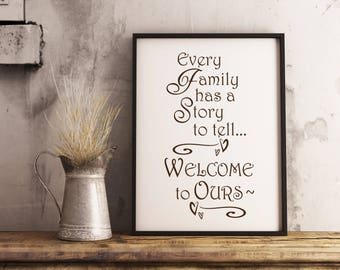 Every Family has a Story Welcome to Ours print, Family Quote, Family printable, Family wall decor, Family wall art, Printable Quote, Values
