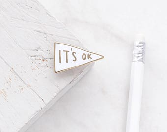 SALE: It's Ok Enamel Pin - Gold Enamel Pin - Enamel Pin - Motivational Enamel Pin - Positive Enamel Pin - Lapel Pin - gift for her
